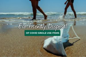 Eco Friendly Disposal of Single Use Items